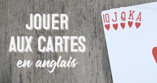 Jouer-aux-cartes-en-anglais-abaenglish
