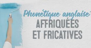 Phonétique-anglaise-affriquées-et-fricatives-abaenglish