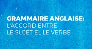 Grammaire-anglaise-l'accord-entre-le-sujet-el-le-verbe-abaenglish