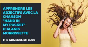 Apprendre-les-adjectifs-avec-la-chanson-Hand-in-my-Pocket-d'Alanis-Morrissette-abaenglish