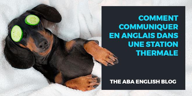 Comment-communiquer-en-anglais-dans-une-station-thermale-abaenglish