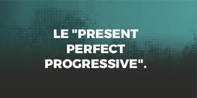Le-Present-Perfect-Progressive-abaenglish