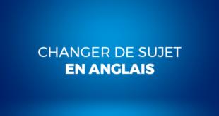 Changer-de-sujet-en-anglais-abaenglish