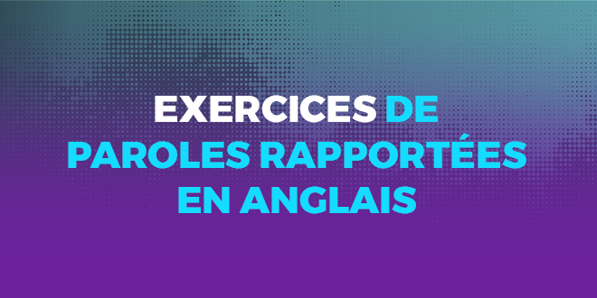Exercices-de-paroles-rapportées-en-anglais-abaenglish