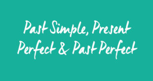 PT Past Simple, Present Perfect and Past Perfect