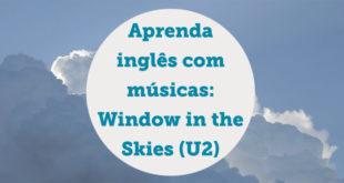 aprender-ingles-com-window-in-the-skies-u2-aba-english