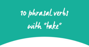 top-10-phrasal-verbs-with-take-abaenglish