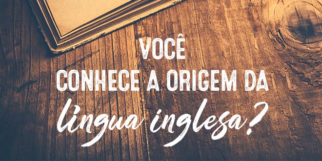 Você-conhece-a-origem-da-língua-inglesa-abaenglish