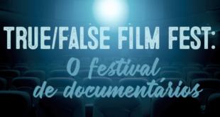 TRUE_FALSE-FILM-FEST-O-festival-de-documentários