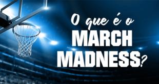 O-que-é-o-March-Madness