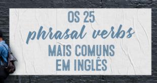 Os-25-phrasal-verbs-mais-comuns-em-inglês