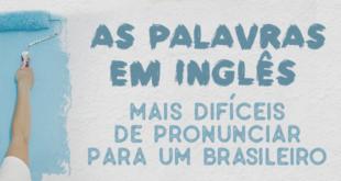 As-palavras-em-inglês-mais-difíceis-de-pronunciar-para-um-brasileiro-abaenglish