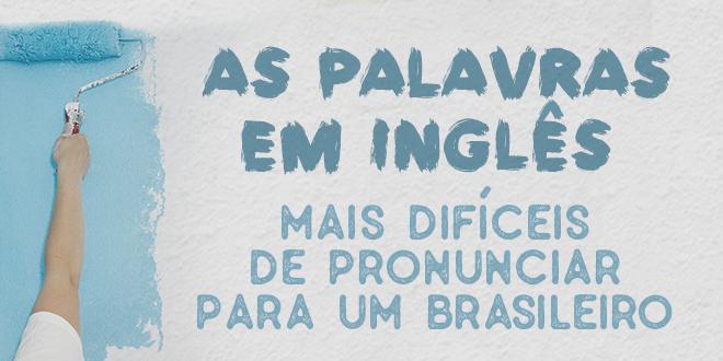 Como Se Fala óculos De Sol Em Ingles: 10 Palavras Em Inglês Difíceis Para Um Brasileiro
