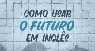 Como-usar-o-futuro-em-inglês-abaenglish