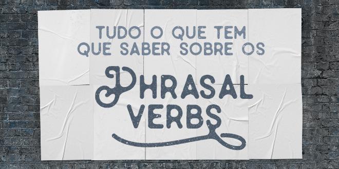 Tudo-o-que-tem-que-saber-sobre-os-Phrasal-Verbs-abaenglish