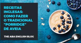 Receitas-inglesas-como-fazer-o-tradicional-porridge-de-aveia-abaenglish