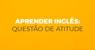 Aprender-inglês-questão-de-atitude-abaenglish