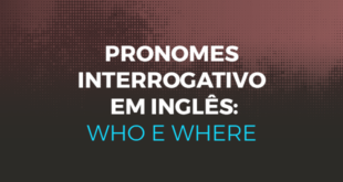 Pronomes interrogativos em inglês_ who e where