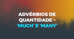 Advérbios de quantidade – 'Much' e 'many'