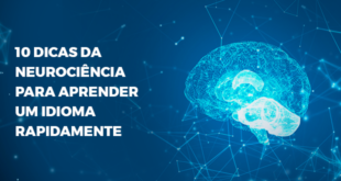 10 dicas da neurociência para aprender um idioma rapidamente