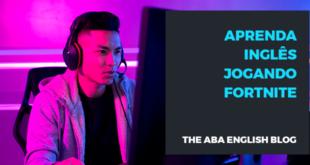 Aprenda Inglês jogando Fortnite