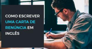 2019-01-08_COMO ESCREVER UMA CATA DE RENÚNCIA EM INGLÊS_PT
