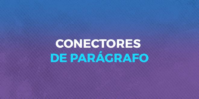 CONECTORES_DE_PARÁGRAFO