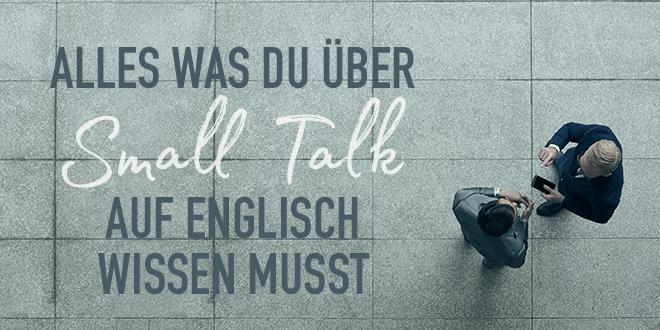 Alles-was-du-über-Small-Talk-auf-Englisch-wissen-musst