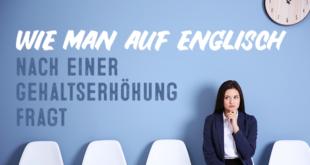 Wie-man-auf-Englisch-nach-einer-Gehaltserhöhung-fragt-abaenglish