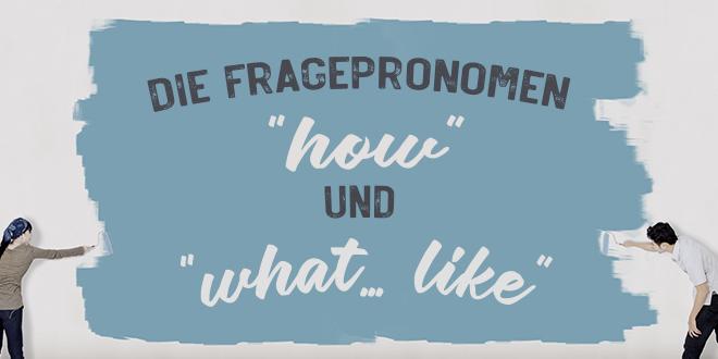"Die-Fragepronomen-""how""-und-""what…like""-abaenglish"