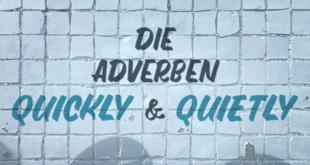Die-Adverben-quickly-&-quietly-abaenglish