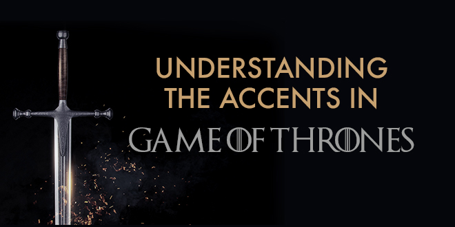 understand-the-accents-in-got-abaenglish