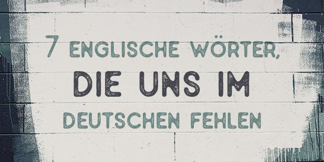 7-Englische-Wörter-die-uns-im-Deutschen-fehlen-abaenglish