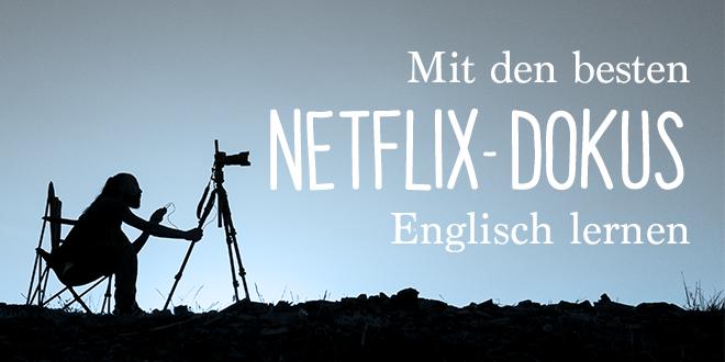 Mit-den-besten-Netflix-Dokus-Englisch-lernen-abaenglish