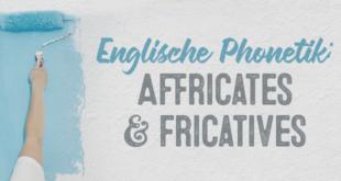 Englische-Phonetik-Affricates-&-Fricatives-abaenglish