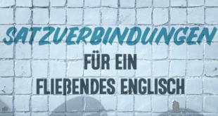 Satzverbindungen-für-ein-fließendes-Englisch-abaenglish