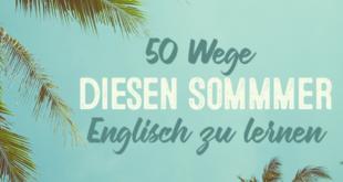 50-Wege-diesen-Sommmer-Englisch-zu-lernen-abaenglish