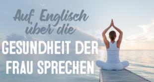 Auf-Englisch-über-die-Gesundheit-der-Frau-sprechen-abaenglish