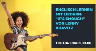 Englisch-lernen-mit-Liedern-It's-enough-von-Lenny-Kravitz-abaenglish