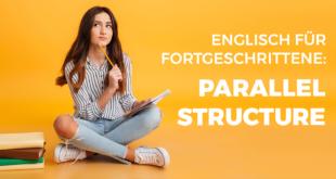 Englisch-für-Fortgeschrittene-Parallel-structure-abaenglish