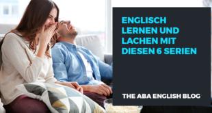 Englisch-lernen-und-lachen-mit-diesen-6-Serien-abaenglish