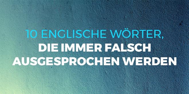 10-englische-Wörter,-die-immer-falsch-ausgesprochen-werden-abaenglish