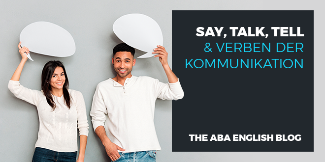 Say,-talk,-tell-&-Verben-der-Kommunikation-abaenglish