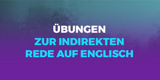 Übungen-zur-indirekten-Rede-auf-Englisch-abaenglish